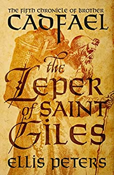 The Leper of Saint Giles (The Chronicles of Brother Cadfael Book 5) by [Peters, Ellis]