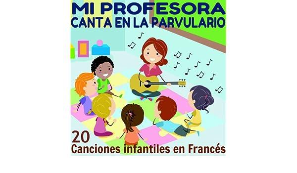 Mi Profesora Canta en la Parvulario (20 Canciones Infantiles ...