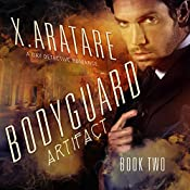 The Artifact: The Bodyguard, Book 2 | X. Aratare