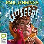Unseen!  | Paul Jennings