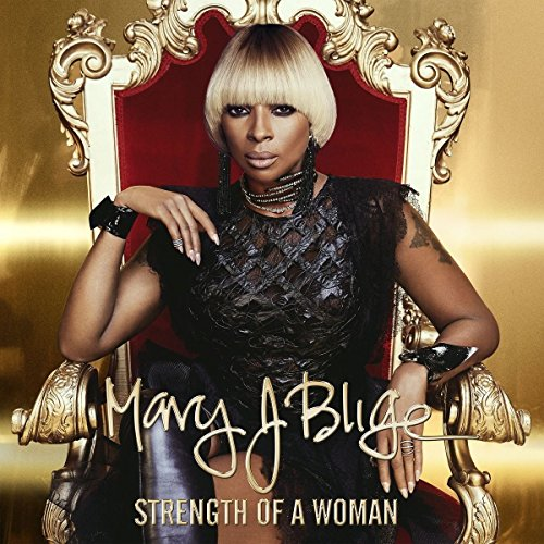 Mary J. Blige - Strength of a Woman (2017) [WEB FLAC] Download