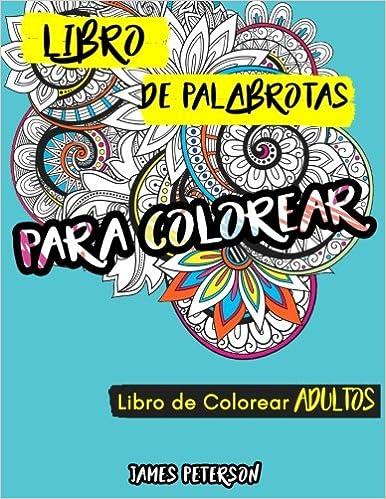 Libro de colorear para adultos: Libro de palabrotas para colorear con fundo negro, relajante, libro para colorear antiestres, regalos para padres, ...