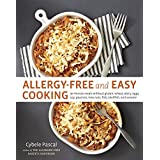 Allergiefrei and Easy Cooking: 30-Minute Meals without Gluten, Wheat, Dairy, Eggs, Soy, Peanuts, Tree Nuts, Fish, Shellfish, and Sesame
