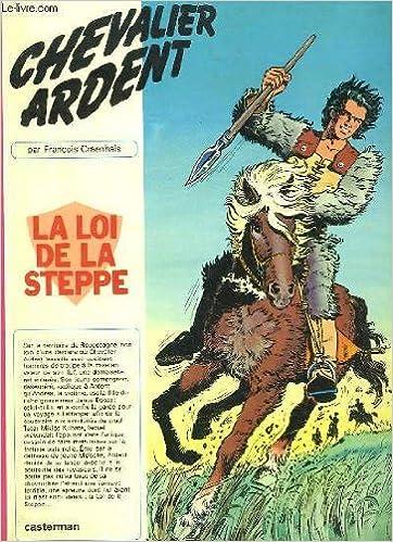 Livre gratuits Chevalier Ardent, tome 3 : La Loi de la steppe pdf epub