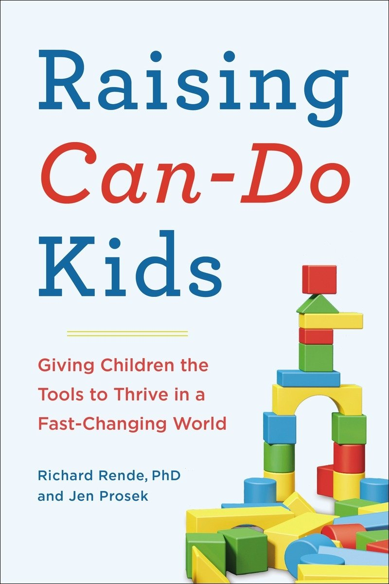 Raising Can-Do Kids: Giving Children the Tools to Thrive in a Fast-Changing World ebook
