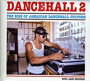 Vol. 2-Rise of Jamaican Dancehall Culture