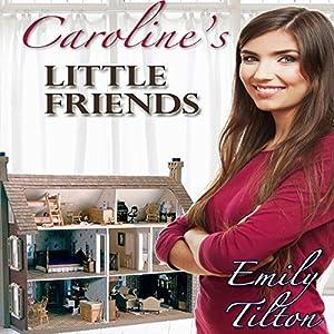 Caroline's Little Friends Audiobook