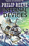 Infernal Devices (Mortal Engines Quartet) by Philip Reeve (20-Mar-2006) Paperback