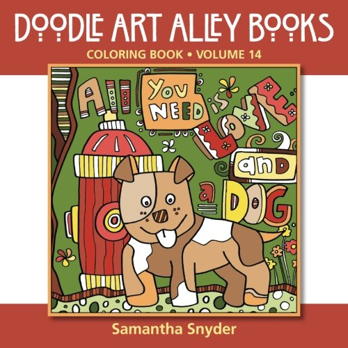 All You Need Is Love...and a Dog: Coloring Book (Doodle Art Alley Books) (Volume 14)
