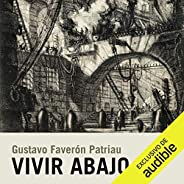 Vivir Abajo (Narración en Castellano) [Living Below]