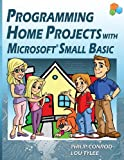 Programming Home Projects with Microsoft Small Basic, Philip Conrod and Lou Tylee, 1937161390