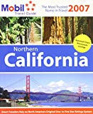 Mobil Travel Guide: Northern California 2007 (MOBIL TRAVEL GUIDE NORTHERN CALIFORNIA (FRESNO AND NORTH))