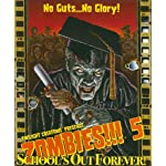 Zombies!!! 5 Schools Out Forever 2nd Ed