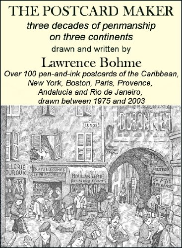 The Postcard Maker (Pen-and-ink Postcards from Three Continents by Artist Lawrence Bohme)