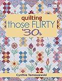 Quilting Those Flirty '30s, Cynthia Tomaszewski, 1564779785