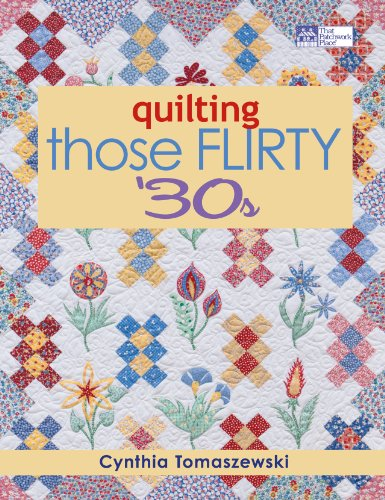 - Quilting Those Flirty 30s