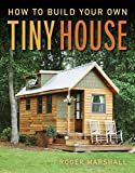 : How To Build Your Own Tiny House