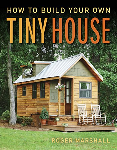 Pdf Home How To Build Your Own Tiny House