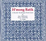 img - for H'mong Batik: A Textile Technique from Laos by Jane Mallinson (1988-01-01) book / textbook / text book