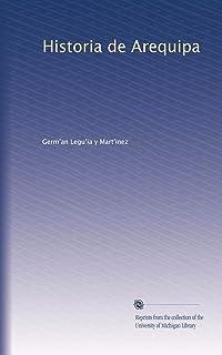 Historia de Arequipa (Spanish Edition)