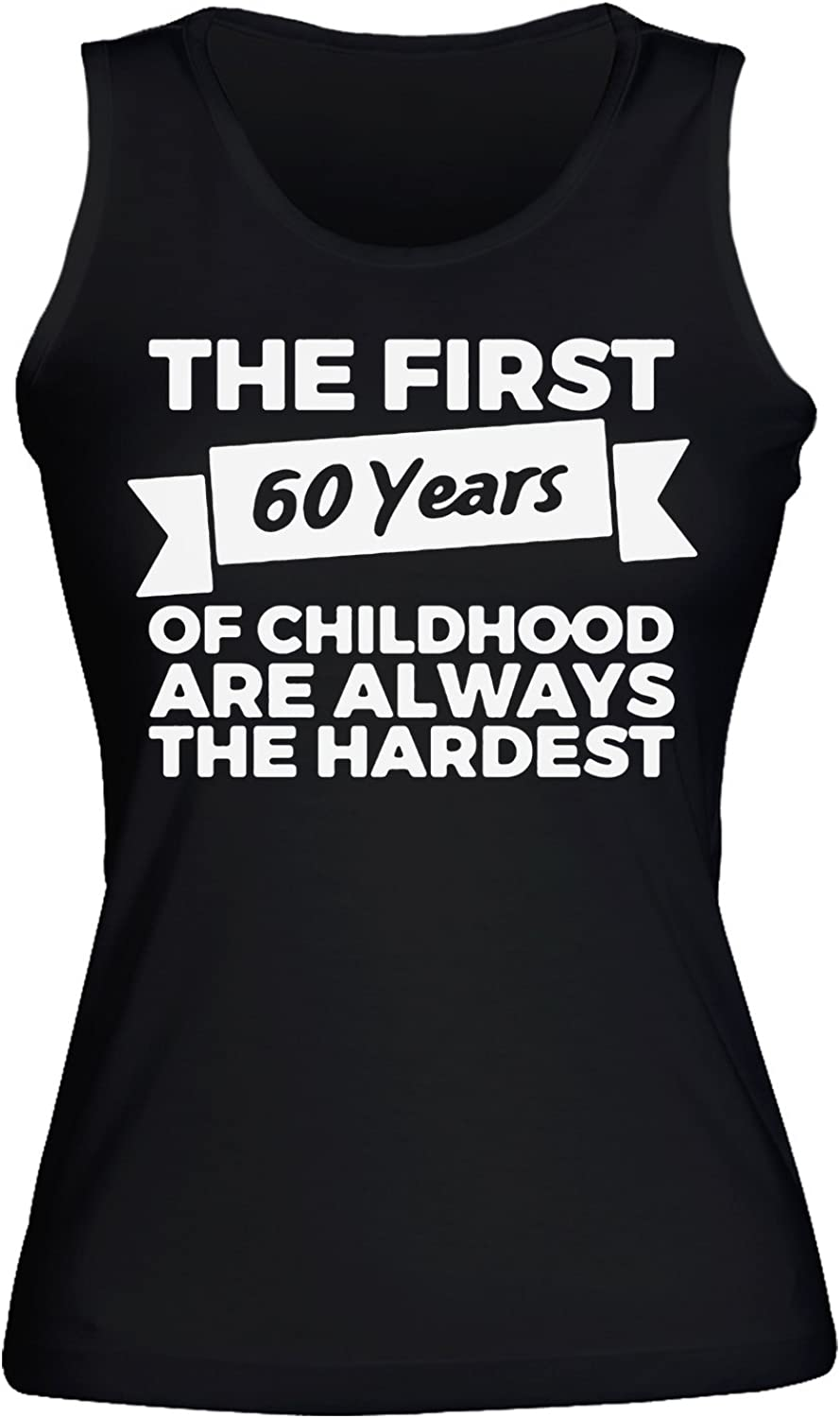 The First 60 Years Of Childhood Are The Hardest Women's Tank Top Shirt