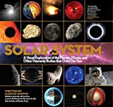 img - for Solar System: A Visual Exploration of All the Planets, Moons and Other Heavenly Bodies that Orbit Our Sun book / textbook / text book