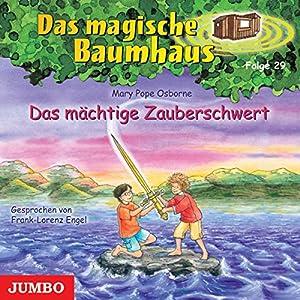 Das mächtige Zauberschwert (Das magische Baumhaus 29) Hörbuch