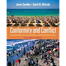 Conformity and Conflict: Readings in Cultural Anthropology (14th Edition)