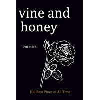 Vine and Honey: 100 Best Vines of All Times