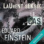 Le cas Eduard Einstein   Laurent Seksik