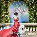 My Fair Lily: The Farthingale Series, Book 1 Hörbuch von Meara Platt Gesprochen von: Hollis McCarthy