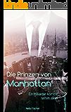 Die Prinzen von Manhattan: Ein Milliardär kommt selten allein