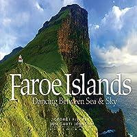 Faroe Islands: Dancing Between Sea & Sky