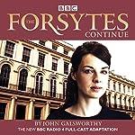 The Forsytes Continue: BBC Radio 4 Full-Cast Dramatisation | John Galsworthy