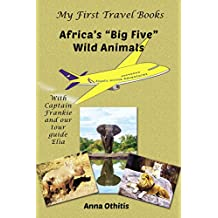 Africa's Big Five Wild Animals (My First Travel Books)