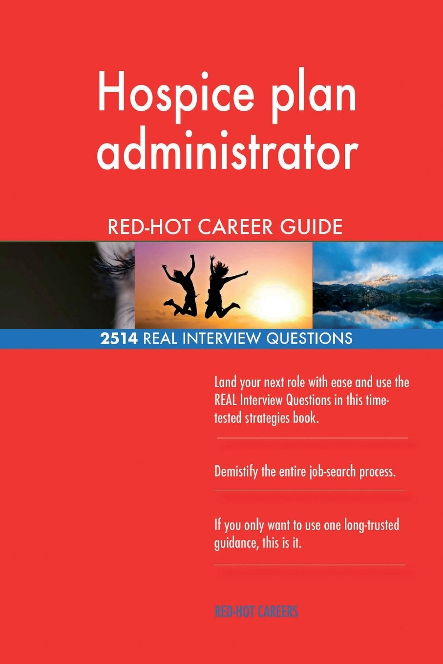 Download Hospice plan administrator RED-HOT Career Guide; 2514 REAL Interview Questions pdf epub