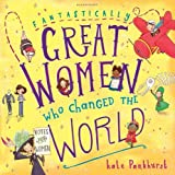 Fantastically Great Women Who Changed The World (print edition)