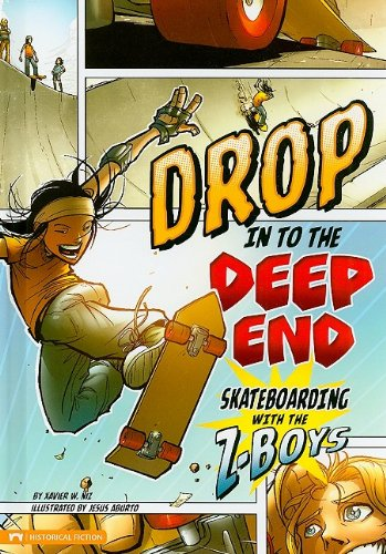 Download Drop In To the Deep End: Skateboarding With the Z-Boys (Historical Fiction) pdf