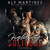 Fighting Solitude: On the Ropes, Book 3 | Aly Martinez