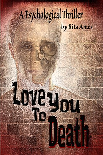 Book: Love You To Death - A Psychological Crime Thriller by Rita Ames