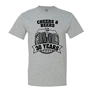 9217ba96c Amazon.com: Cheers and Beers to My 30 Years T-Shirt 30th Birthday ...