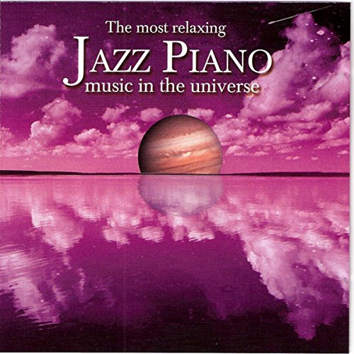 The Most Relaxing Jazz Piano Music In The (Most Relaxing Piano Album)