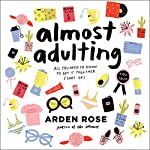 Almost Adulting: All You Need to Know to Get It Together (Sort Of) | Arden Rose