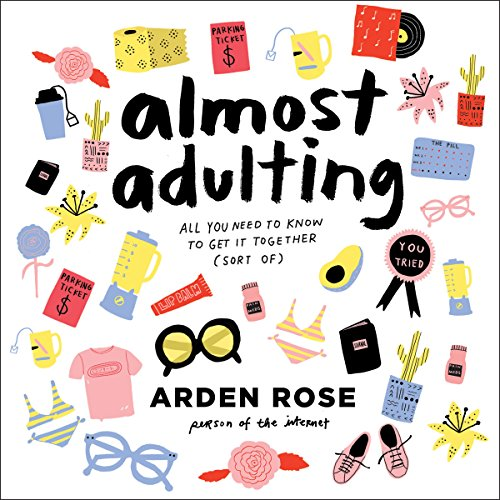Almost Adulting: All You Need to Know to Get It Together (Sort Of) Audiobook [Free Download by Trial] thumbnail