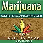 Marijuana: Guide to Illness and Pain Management | Mary Solomon