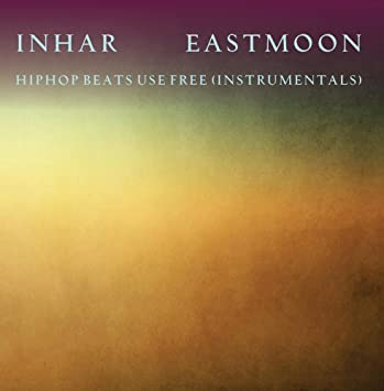 Inhar EastMoon - HipHop Beats Use Free (Instrumentals) - Amazon com