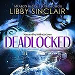 Deadlocked | Libby Sinclair