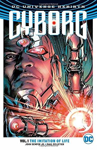 Cyborg Vol. 1: The Imitation Of Life (Rebirth) (Cyborg (Rebirth))