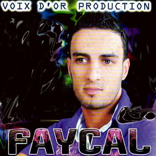 FAYCAL CHEB 2012 NCHOUF TÉLÉCHARGER LAAZIZA ALBUM