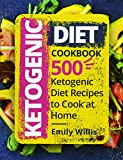 #3: Ketogenic Diet Cookbook: 500 Ketogenic Diet Recipes to Cook at Home